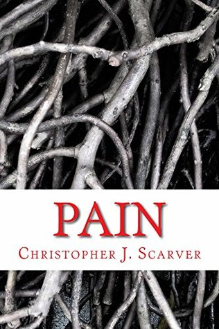 Pain  by  Christopher Scarver