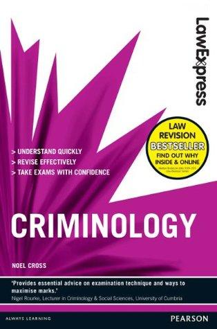 Law Express: Criminology  by  Noel Cross