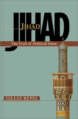 The War For Muslim Minds: Islam And The West  by  Gilles Kepel