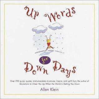 Up Words for Down Days  by  Allen Klein