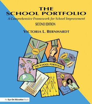 School Portfolio, The: A Comprehensive Framework for School Improvement Victoria. L Bernhardt