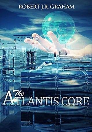 The Atlantis Core  by  Robert J.R. Graham