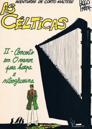 As Célticas: II - Concerto em O menor para harpa e nitroglicerina (Aventuras de Corto Maltese, #11)  by  Hugo Pratt