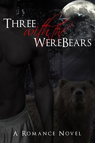 FMMM: Three with the Werebears (BBW Shapeshifter Steamy Menage Romance)  by  Emily Romance