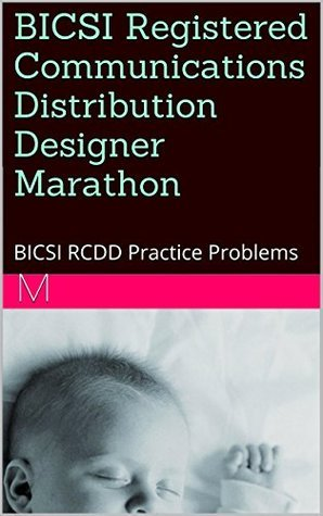 BICSI Registered Communications Distribution Designer Marathon: BICSI RCDD Practice Problems M