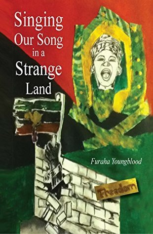 Singing Our Song in a Strange Land Furaha Youngblood