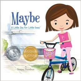 Maybe: A Little Zen for Little Ones: A Little Zen for Little Ones  by  Sanjay Nambiar