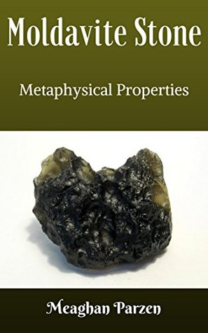 Moldavite Stone Metaphysical Properties  by  Meaghan Parzen