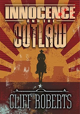 Innocence and the Outlaw Cliff Roberts