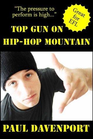 Top Gun On Hip-Hop Mountain  by  Paul Davenport