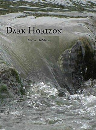 Dark Horizon (Willow Creek Drive series Book 4) Marisa DeMaris