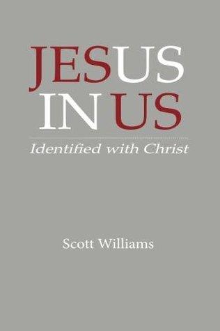 Jesus In Us: Identified With Christ Scott Williams