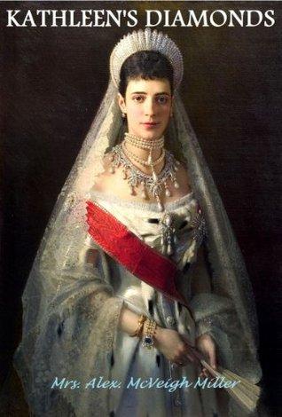 Kathleens Diamonds: She Loved A Handsome Actor  by  Mrs. Alex. McVeigh Miller
