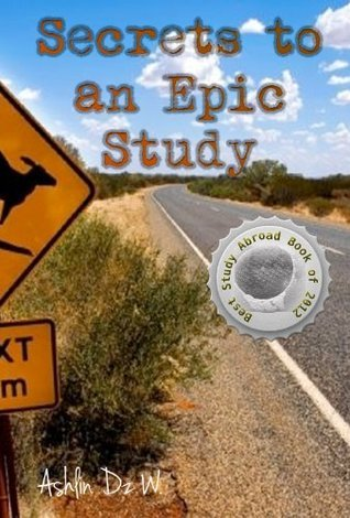 Secrets to An Epic Study Abroad  by  Ashlin Washington