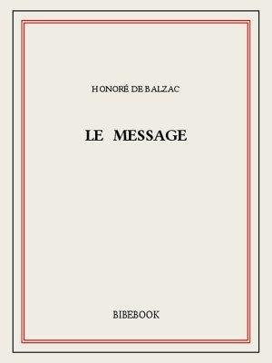 Le Message Honoré de Balzac