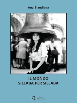 Il mondo sillaba per sillaba  by  Ana Blandiana
