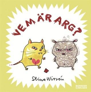 Vem är arg? Stina Wirsén