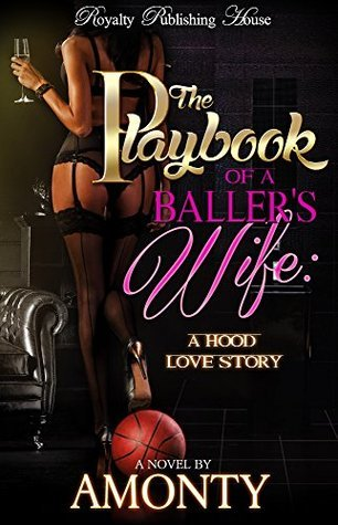 The Playbook of a Ballers Wife  by  Amonty