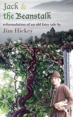 Jack in the Beanstalk: A Reformulation of an Old Classic, plus Quizzes  by  James L Hickey
