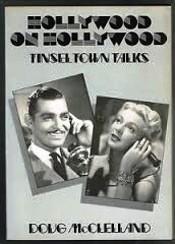 Hollywood on Hollywood: Tinsel Town Talks  by  Doug McClelland
