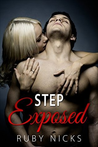 Step: Exposed  by  Ruby Nicks