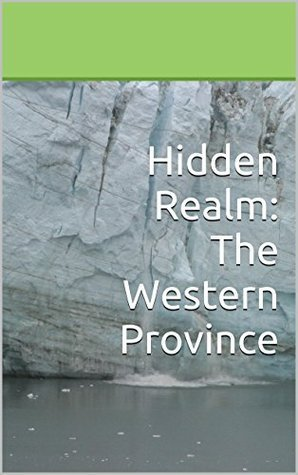 Hidden Realm: The Western Province Zack Cowley