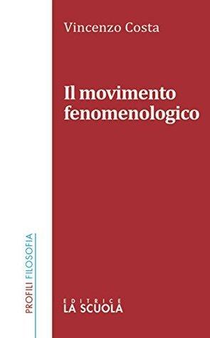 Il movimento fenomenologico Vincenzo Costa