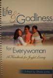 LIfe & Godliness for Everywoman: A Handbook for Joyful Living  by  Sheila Jones