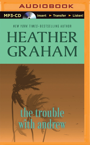 Trouble with Andrew, The Heather Graham