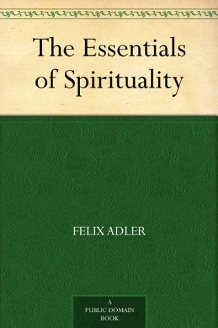The Religion of Duty: Ceremonies of Humanism Felix Adler