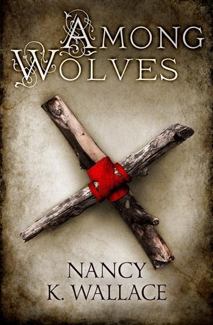 Among Wolves (Wolves of Llisé #1)  by  Nancy K. Wallace