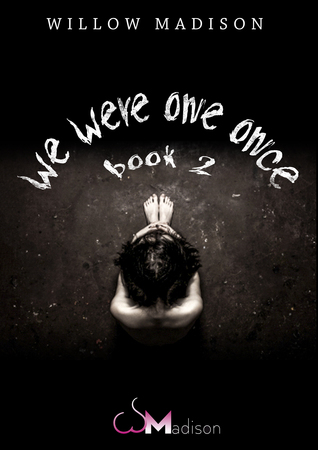 we were one once: book 2  by  Willow Madison