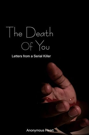 The Death of You: Letters from a Serial Killer Anonymous Heart