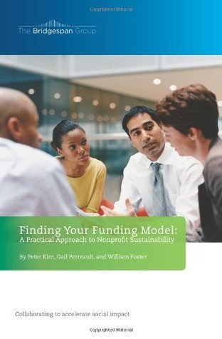 Finding Your Funding Model: A Practical Approach to Nonprofit Sustainability Peter Kim