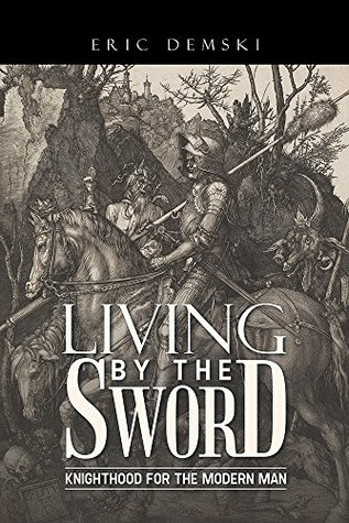 Living the Sword by Eric Demski