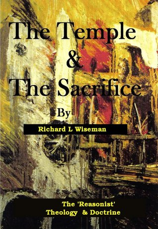 The Temple & The Sacrifice  by  Richard L. Wiseman