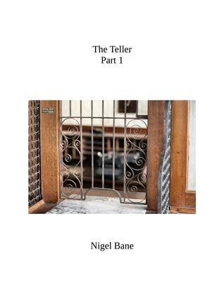 The Teller Part 1 Nigel Bane