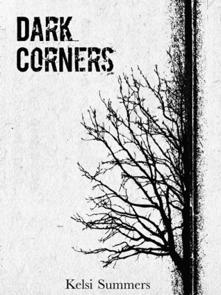 Dark Corners: A Collection of Short Works Kelsi Summers