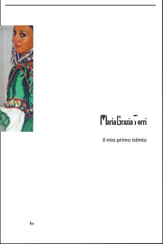 Il mio primo istinto  by  Maria Grazia Torri