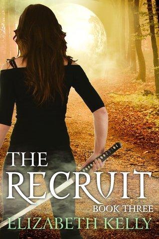 The Recruit (Book Three) Elizabeth   Kelly