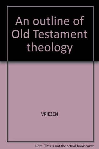 Outline Old Testament Theology Th. C Vriezen