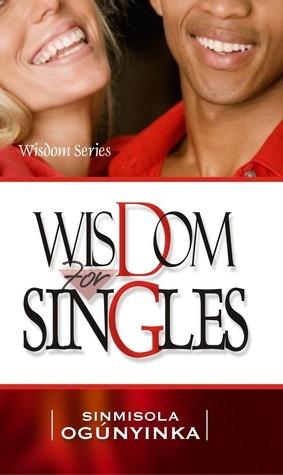 Wisdom for Singles (Wisdom Series) Sinmisola Ogunyinka