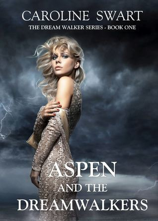 Aspen and the Dream Walkers Caroline Swart
