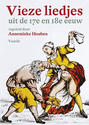 Vieze liedjes uit de 17e en 18e eeuw Annemieke Houben