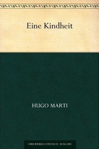 Eine Kindheit  by  Hugo Marti