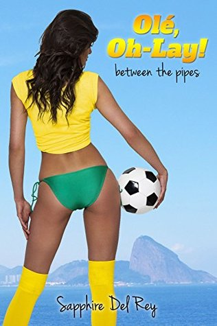 Ole Oh-Lay!: Between the Sticks (Hot and Happening Book 1)  by  Sapphire Del Rey