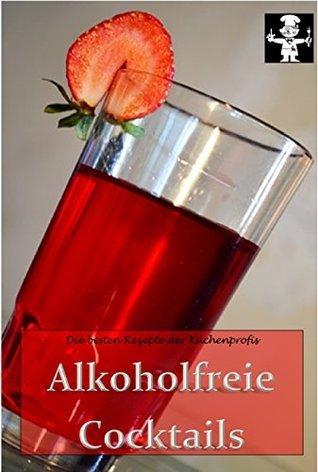 Alkoholfreie Cocktails (Die besten Rezepte der Küchenprofis 4)  by  Peter van Aarken
