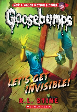 Lets Get Invisible! (Classic Goosebumps #24)  by  R.L. Stine