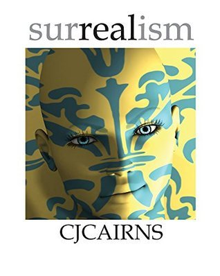 Surrealism  by  C.J. Cairns