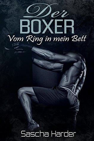 Der Boxer: Vom Ring in mein Bett  by  Sascha Harder